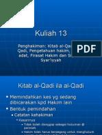 11 Penghakiman - Kitab Al-Qadi Ila Al-Qadi, Pengetahuan Hakim, Uruf & Adat, Firasat Hakim dan Siyasah Syar'iyyah