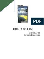Chico Xavier - Livro 332 - Ano 1990 - Trilha de Luz
