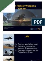 Gripen Fighter Weapon School