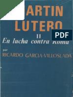 Garcia Villoslada, Ricardo - Martin Lutero 02, En Lucha Contra Roma