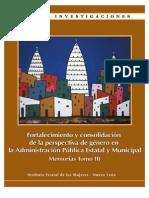 Fortalecimiento y consolidación de la perpectiva de género en la Administración Pública Estatal y Municipal | Memorias Tomo III