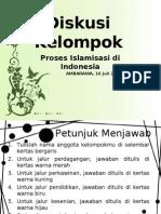 "PPT Diskusi ""Proses Islamisasi di Indonesia"""