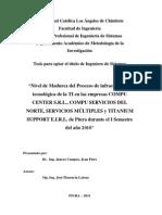 Nivel de Madurez del Proceso de infraestructura tecnológica de la TI en las empresas COMPU CENTER S.R.L., COMPU SERVICIOS DEL NORTE, SERVICIOS MÚLTIPLES y TITANIUM SUPPORT E.I.R.L. de Piura durante el I Semestre del año 2010