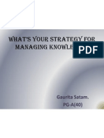 What's Your Strategy for Managing Knowledge1