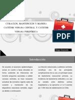Curación, mantención y manejo del catéter venoso central y perisférico
