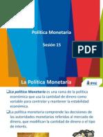 Política Monetaria Sesión  15