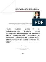 CASO  BARRIOS ALTOS Y SU INTERPRETACION JURIDICA EN  EL DERECHO PENAL INTERNACIONAL (ESTATUTO DE ROMA) VS LA SENTENCIA DE LA SALA PENAL DEL MAGISTRADO  VILLA STEIN.  POR