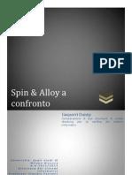 Spin e Alloy a confronto