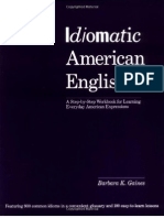 Barbara K. Gaines - Idiomatic American English, A Step-By-Step Workbook for Learning Everyday American Expressions (1986)