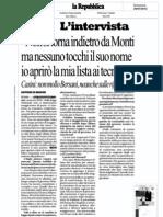 Casini- Non si torna indietro da Monti ma nessuno tocchi il suo nome io aprirò la mia lista ai tecnici. (Goffredo De Marchis, la Repubblica)