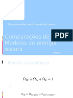 Comparações de Modelos de energia escura