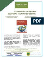 Desarrollo Economico de Gipuzkoa. CONTEXTO ECONOMICO GLOBAL (Es) Economic Development in Gipuzkoa. GLOBAL ECONOMIC CONTEXT (Es) Gipuzkoaren Ekonomi Garapena. EKONOMI TESTUINGURU GLOBALA (Es)