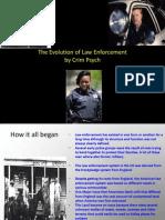 The Evolution of Law Enforcement