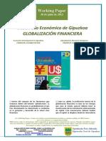 Desarrollo Economico de Gipuzkoa. GLOBALIZACION FINANCIERA (Es) Economic Development in Gipuzkoa. FINANCIAL GLOBALIZATION (Es) Gipuzkoaren Ekonomi Garapena. FINANTZA GLOBALIZAZIOA (Es)