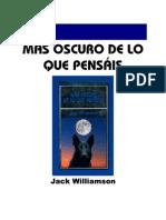 Jack Williamson - Mas Oscuro de Lo Que Pensais
