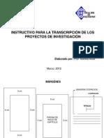 INSTRUCTIVO PARA LA TRANSCRIPCIÓN DE LOS PROYECTOS DE INVESTIGACIÓN Junio 2012