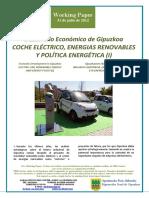 Desarrollo Economico de Gipuzkoa. COCHE ELECTRICO, ENERGIAS RENOVABLES Y POLITICA ENERGETICA (I) Economic Development in Gipuzkoa. ELECTRIC CAR, RENEWABLE ENERGY AND ENERGY POLICY (I) Gipuzkoaren Ekonomi Garapena. IBILGAILU ELEKTRIKOA, ENERGIA BERRIZTAGARRIAK ETA ENERGIA POLITIKA (I)