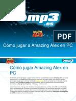 Cómo jugar a Amazing Alex en PC