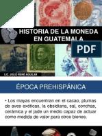Historia de La Moneda en Guatemala