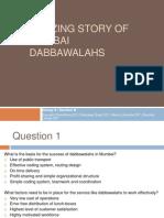 Group 9_Section B_Amazing Story of Mumbai Dabbawalahs