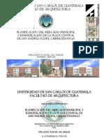 """""""Planificación del Mercado Municipal y Remodelación de la plaza central de San Andrés Itzapa"""" de Orlando Rafael Sal Mulul"""