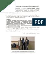 Primeira defesa de monografia do Curso de Engenharia Informática de Gestão