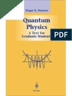 Quantum Physics - a Text for Graduate Students R. Newton