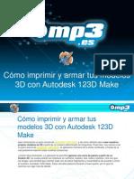 Cómo imprimir y armar tus modelos 3D con Autodesk 123D Make