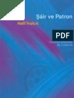 Halil İnalcık - Şair ve Patron