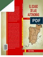 EL OCASO de LAS AUTONOMIAS El Libro Que Ningun Partido Politico Quisiera Ver Publicado.pdf