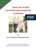 Cómo Hacer que Tu Bull Terrier No Ladre Cuando De Lo Ordenes