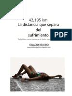 42,195km La Distancia que Separa del Sufrimiento