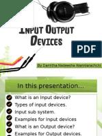 Input & Output Devices by Damitha Nadeesha Wanniarachchi