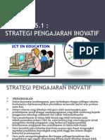 5.1 Strategi Pengajaran Inovatif