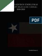 Los Verdaderos Emblemas de la República de Chile 1810 - 2010