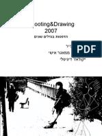 Shooting&Drawing 2007