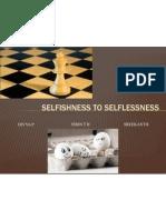 Selfishness to Selflessness