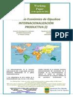 Desarrollo Economico de Gipuzkoa. INTERNACIONALIZACIÓN PRODUCTIVA (I) (Es) Economic Development in Gipuzkoa. INTERNACIONALIZATION OF PRODUCTION (I) (Es) Gipuzkoaren Ekonomi Garapena. EKOIZPENAREN NAZIOARTEKOTZEA (I) (Es)