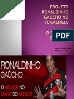 Projeto+Ronaldinho+Gaúcho+no+Flamengo