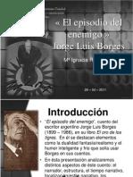 Borges-episodio Del Enemigo