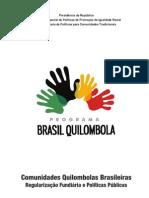 Comunidades Quilombolas Brasileiras - Regularização Fundiária e Políticas Públicas