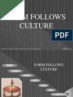 Form Follows Culture