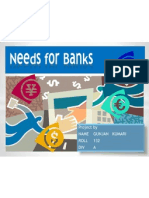 Needs of Bank