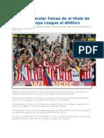 Falcao Garcia Celebra El Titulo de La Europa League Por 2aVez