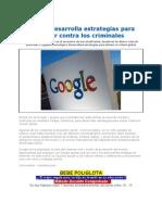 Google Desarrolla Estrategias Contra Los Criminales