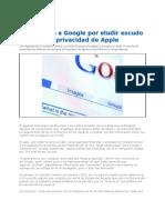Google Investigada Por Eludir Privacidad de Apple 2012