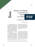 MARIUTTI, Eduardo Barros. Balanço do Debate - A transição do Feudalismo para o Capitalismo