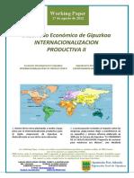 Desarrollo Economico de Gipuzkoa. INTERNACIONALIZACION PRODUCTIVA II (Es) Economic Development in Gipuzkoa. INTERNATIONALIZATION OF PRODUCTION II (Es) Gipuzkoaren Ekonomi Garapena. EKOIZPENAREN NAZIOARTEKOTZEA II (Es)