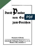 Ludendorff, Erich - Durch Paulus Von Gudrun Zum Gretchen (20 S., Scan-Text, Fraktur)