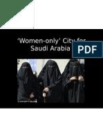 Saudi Arabia - Women Only City
